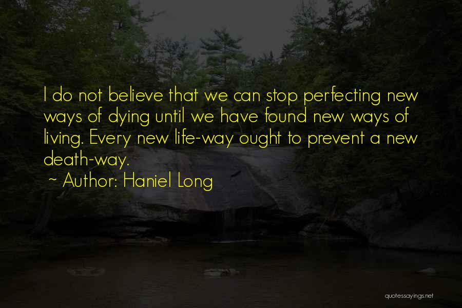 New Way Of Living Quotes By Haniel Long