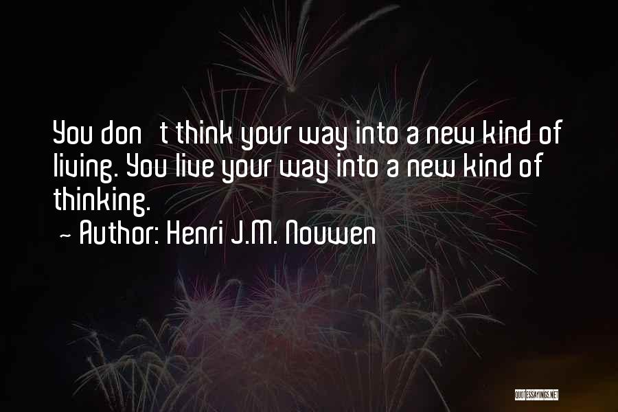 New Way Of Living Quotes By Henri J.M. Nouwen