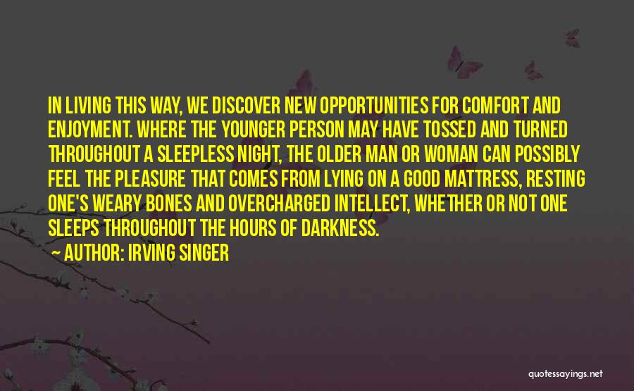 New Way Of Living Quotes By Irving Singer