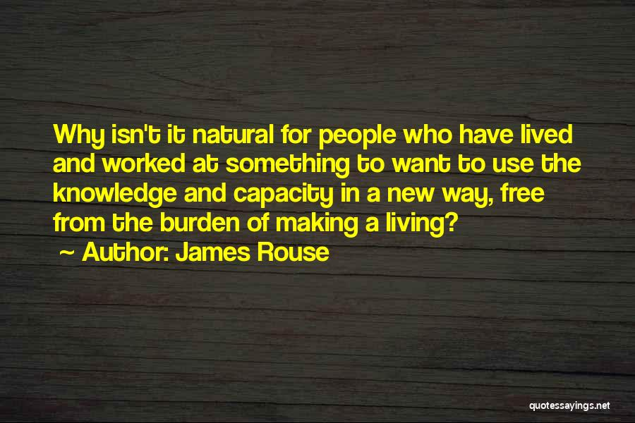 New Way Of Living Quotes By James Rouse