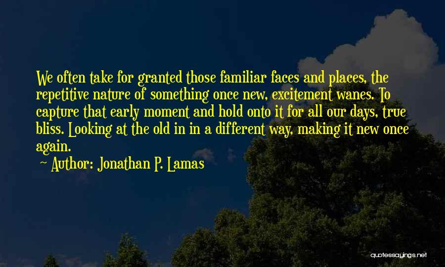New Way Of Living Quotes By Jonathan P. Lamas