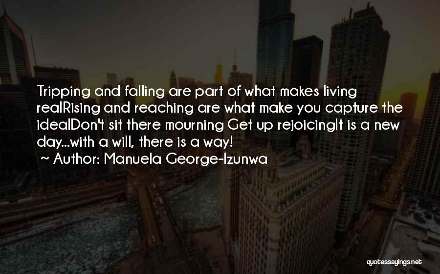 New Way Of Living Quotes By Manuela George-Izunwa