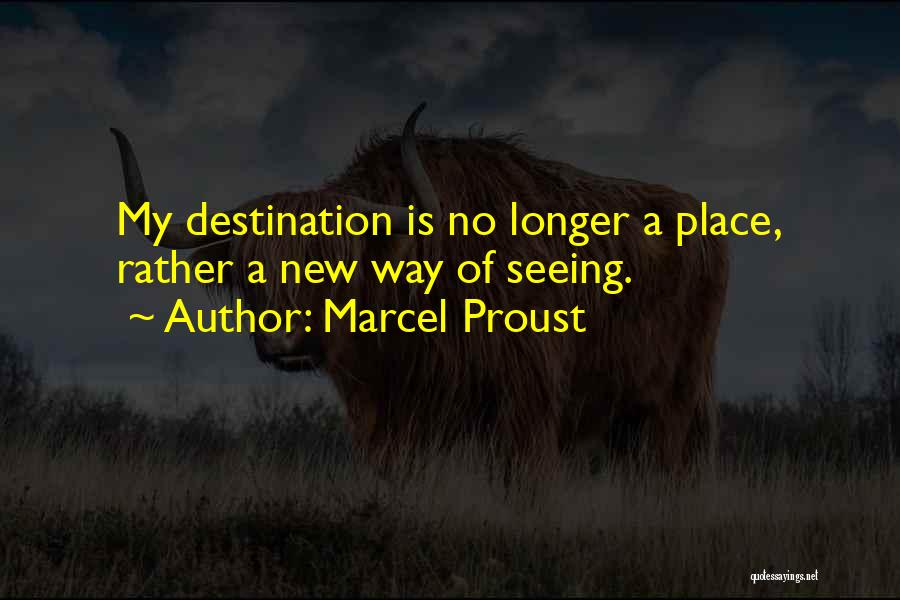 New Way Of Living Quotes By Marcel Proust