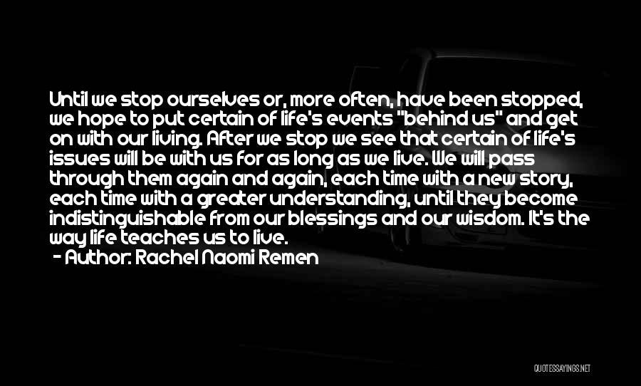 New Way Of Living Quotes By Rachel Naomi Remen