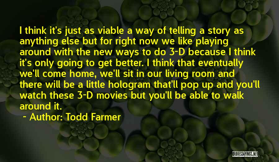 New Way Of Living Quotes By Todd Farmer