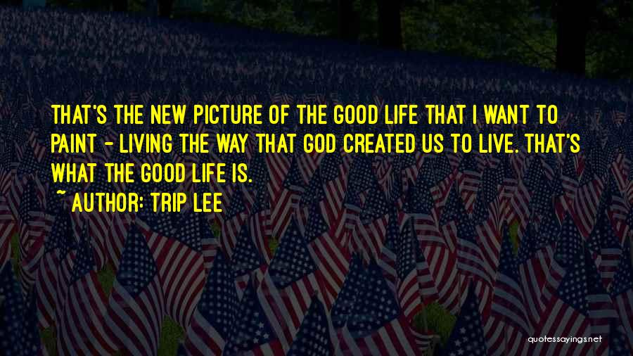 New Way Of Living Quotes By Trip Lee