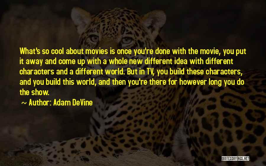 New World Movie Quotes By Adam DeVine