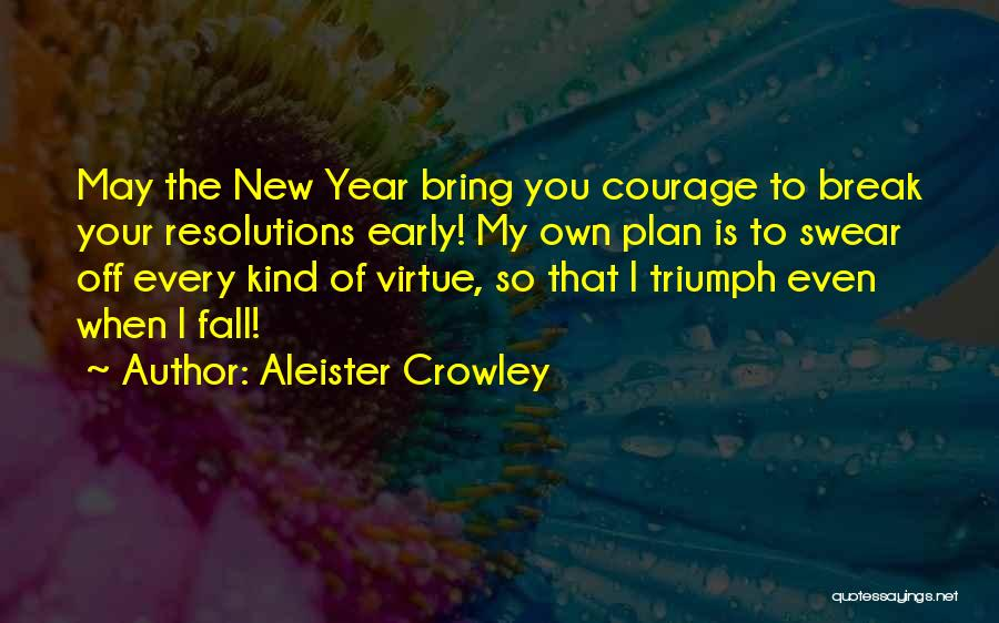 New Year New You Quotes By Aleister Crowley
