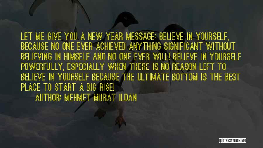New Year New You Quotes By Mehmet Murat Ildan