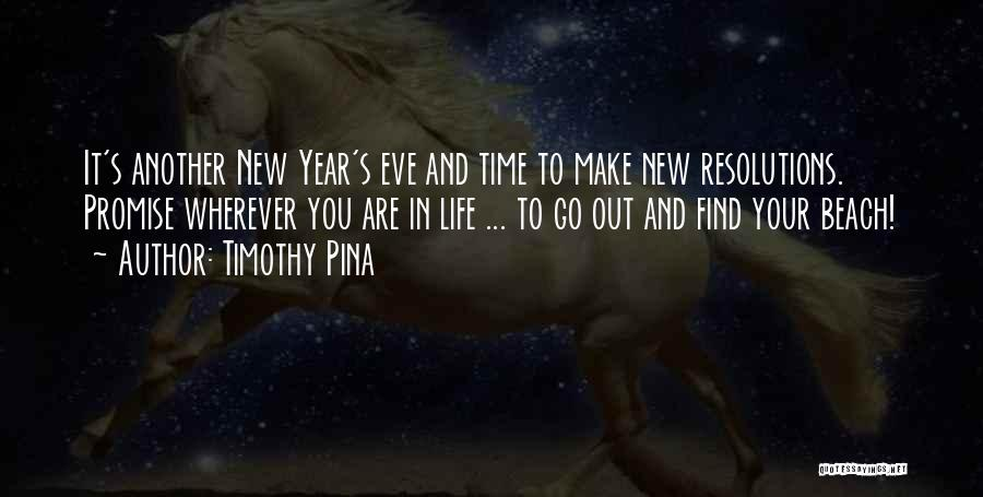 New Year New You Quotes By Timothy Pina