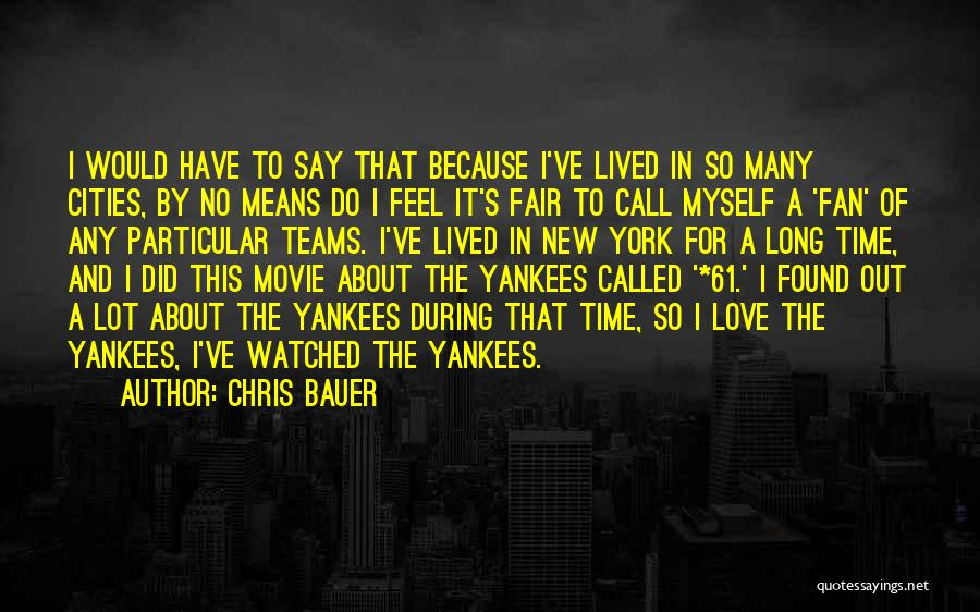 New York And Love Quotes By Chris Bauer