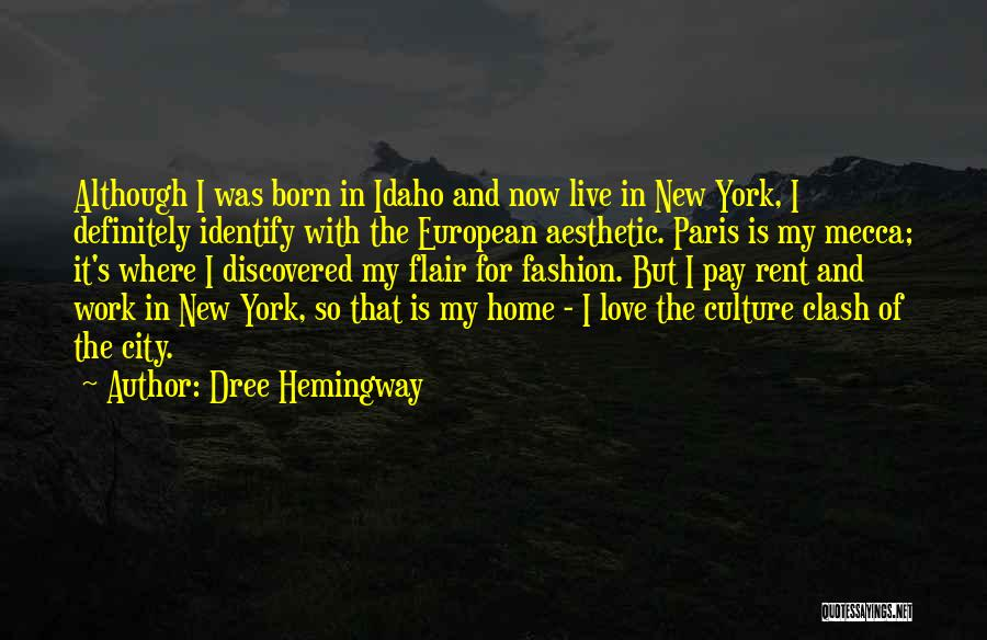 New York And Love Quotes By Dree Hemingway
