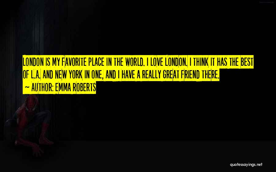 New York And Love Quotes By Emma Roberts