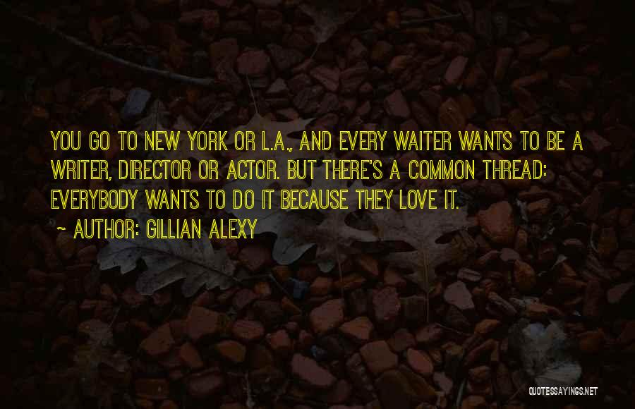 New York And Love Quotes By Gillian Alexy