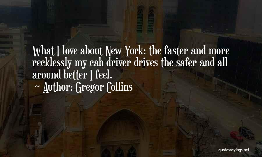 New York And Love Quotes By Gregor Collins