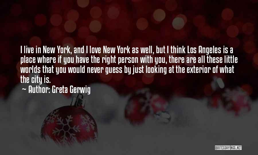 New York And Love Quotes By Greta Gerwig