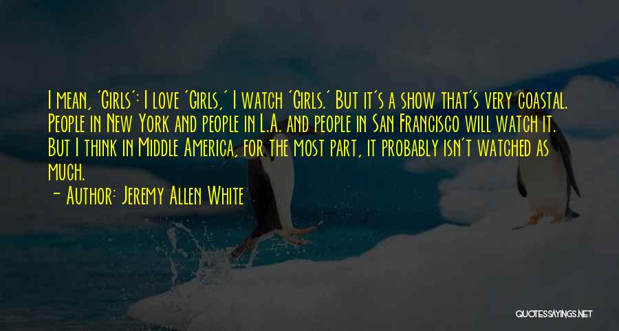 New York And Love Quotes By Jeremy Allen White