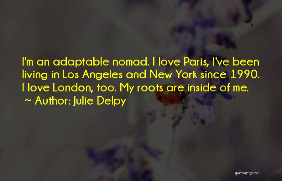 New York And Love Quotes By Julie Delpy