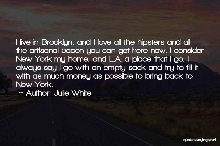 New York And Love Quotes By Julie White