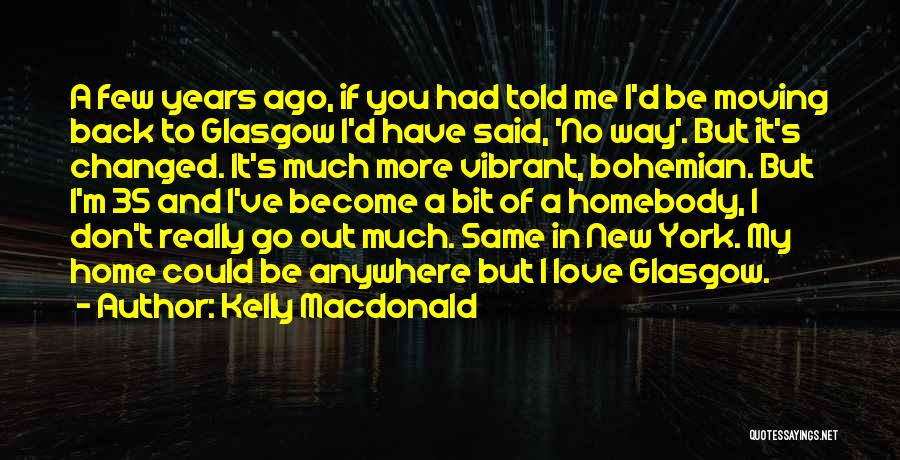 New York And Love Quotes By Kelly Macdonald