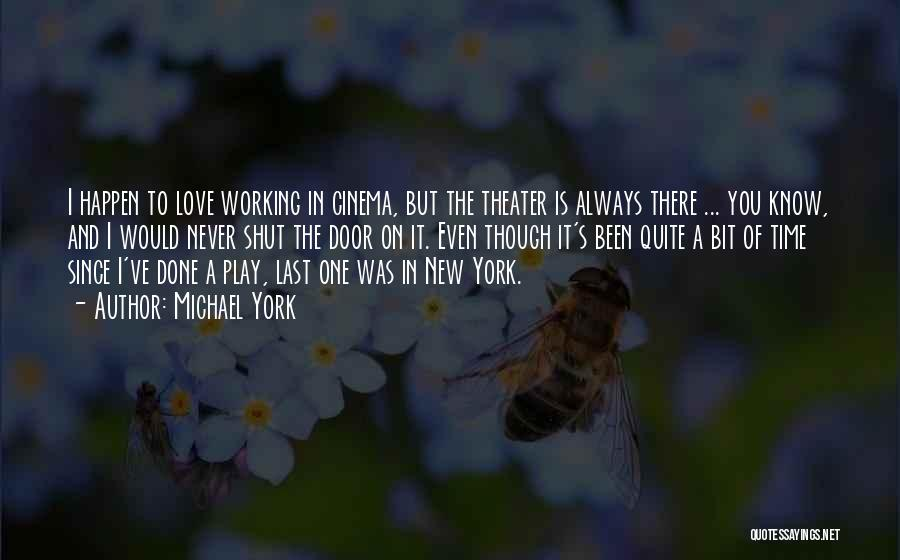 New York And Love Quotes By Michael York