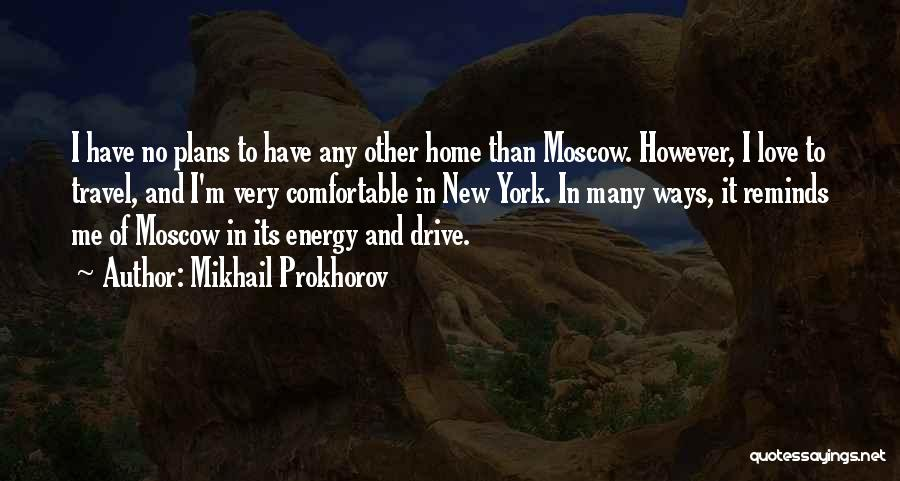 New York And Love Quotes By Mikhail Prokhorov