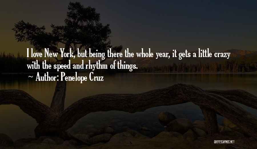 New York And Love Quotes By Penelope Cruz