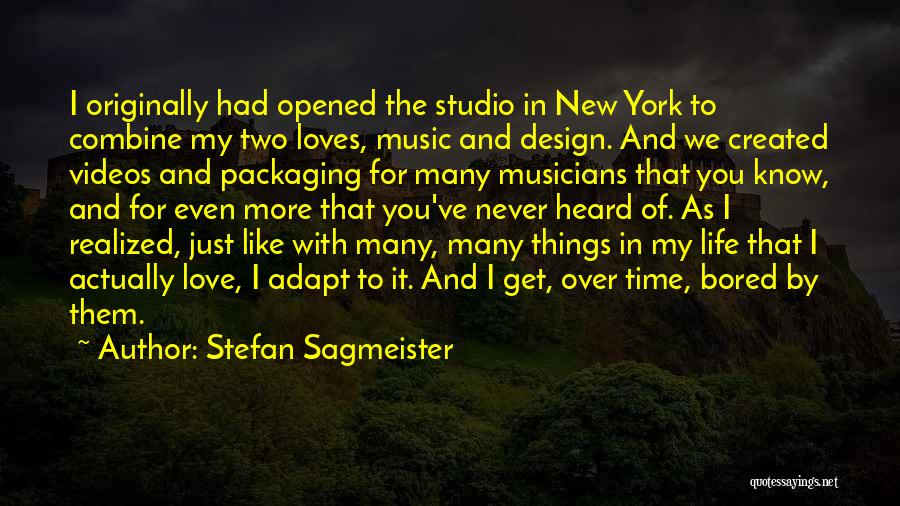New York And Love Quotes By Stefan Sagmeister
