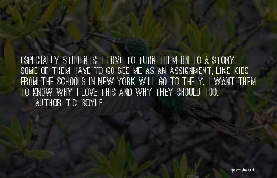 New York And Love Quotes By T.C. Boyle