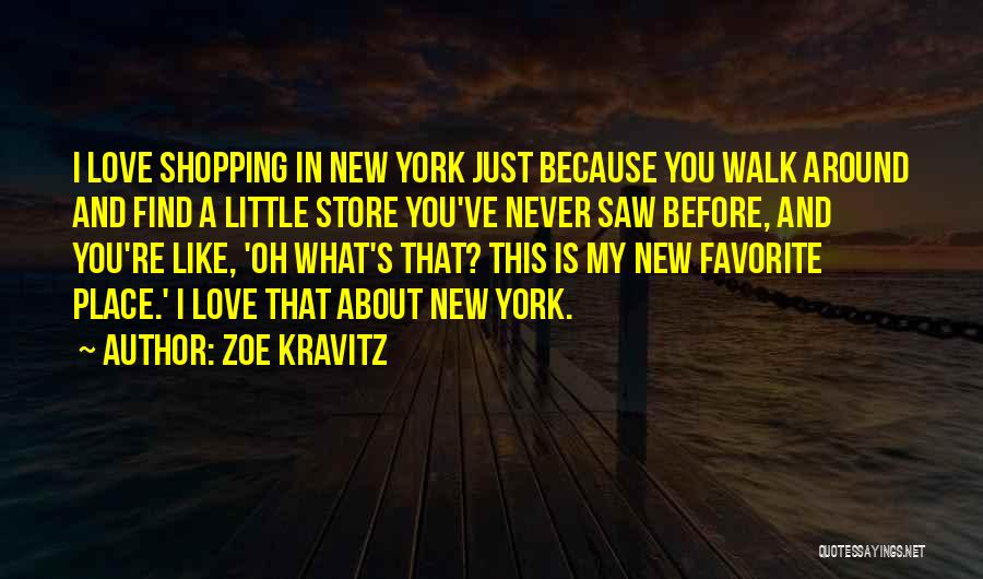 New York And Love Quotes By Zoe Kravitz