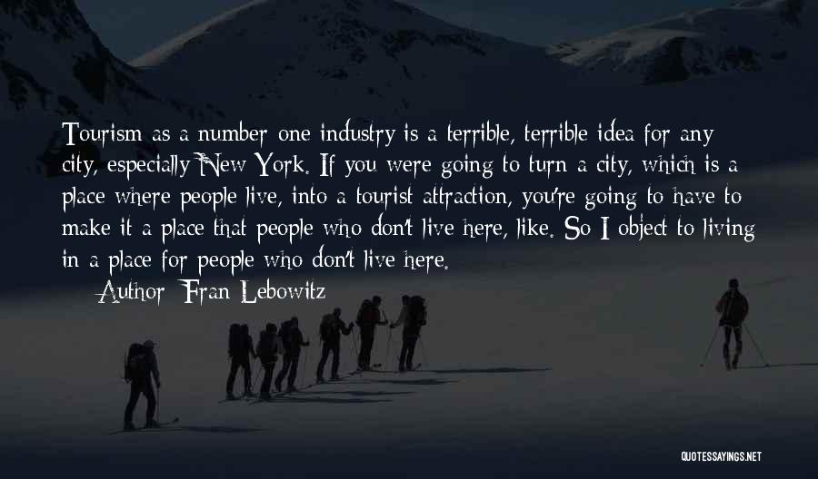 New York Tourist Quotes By Fran Lebowitz