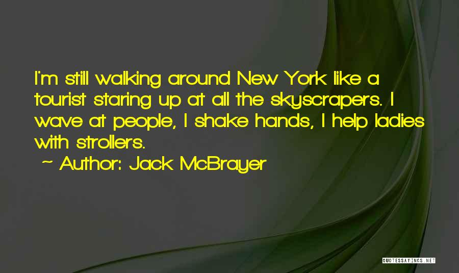 New York Tourist Quotes By Jack McBrayer