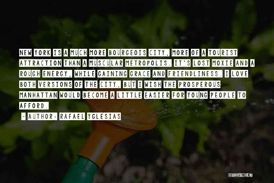 New York Tourist Quotes By Rafael Yglesias