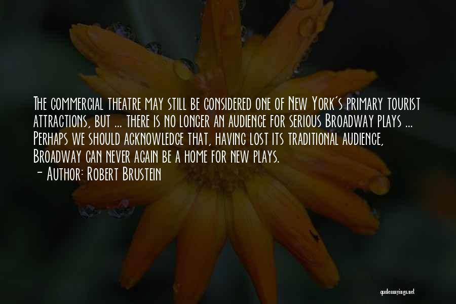 New York Tourist Quotes By Robert Brustein