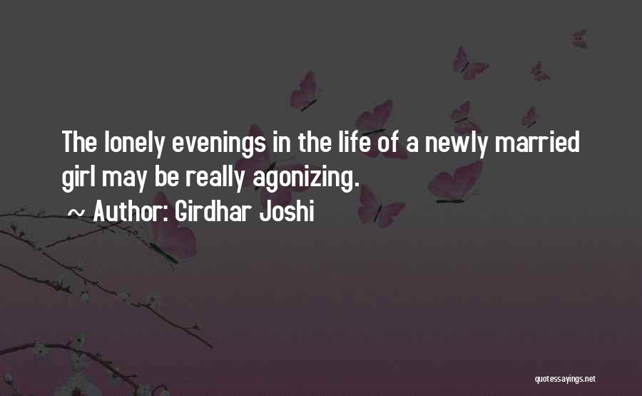 Newly Married Girl Quotes By Girdhar Joshi