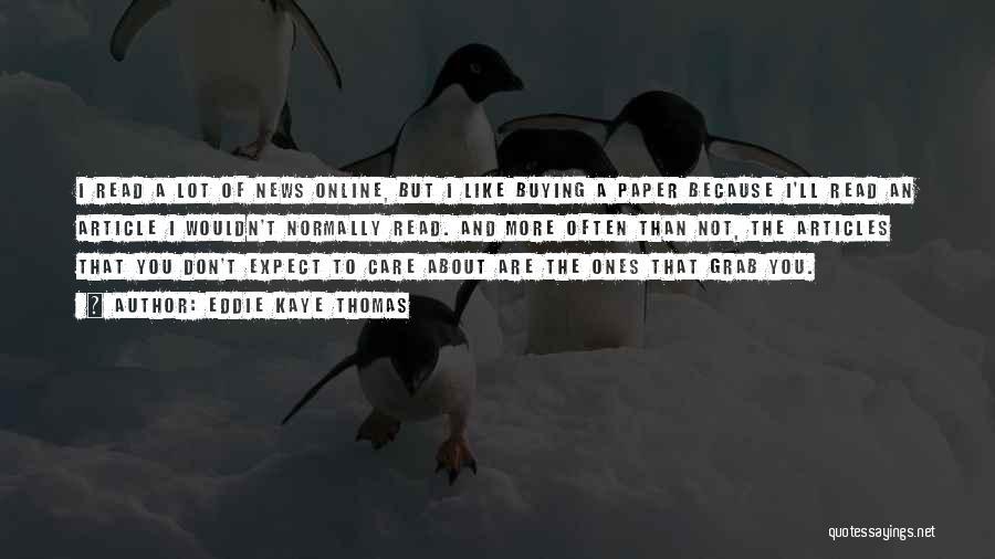 News Article Quotes By Eddie Kaye Thomas
