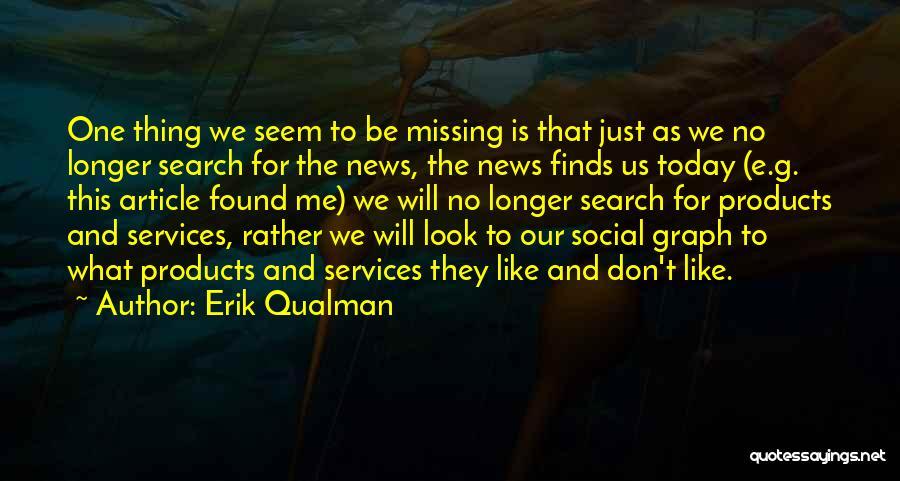 News Article Quotes By Erik Qualman