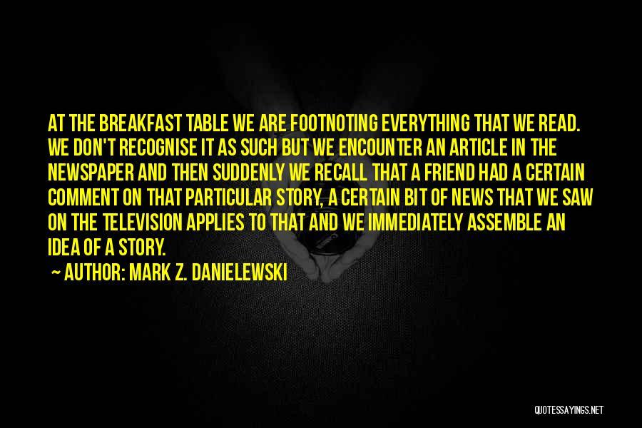 News Article Quotes By Mark Z. Danielewski