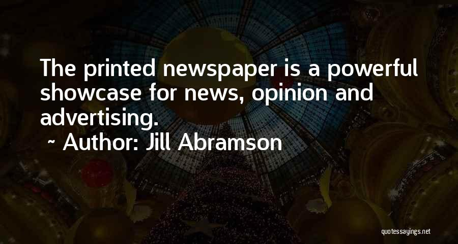 Newspaper Advertising Quotes By Jill Abramson
