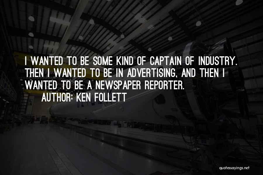 Newspaper Advertising Quotes By Ken Follett