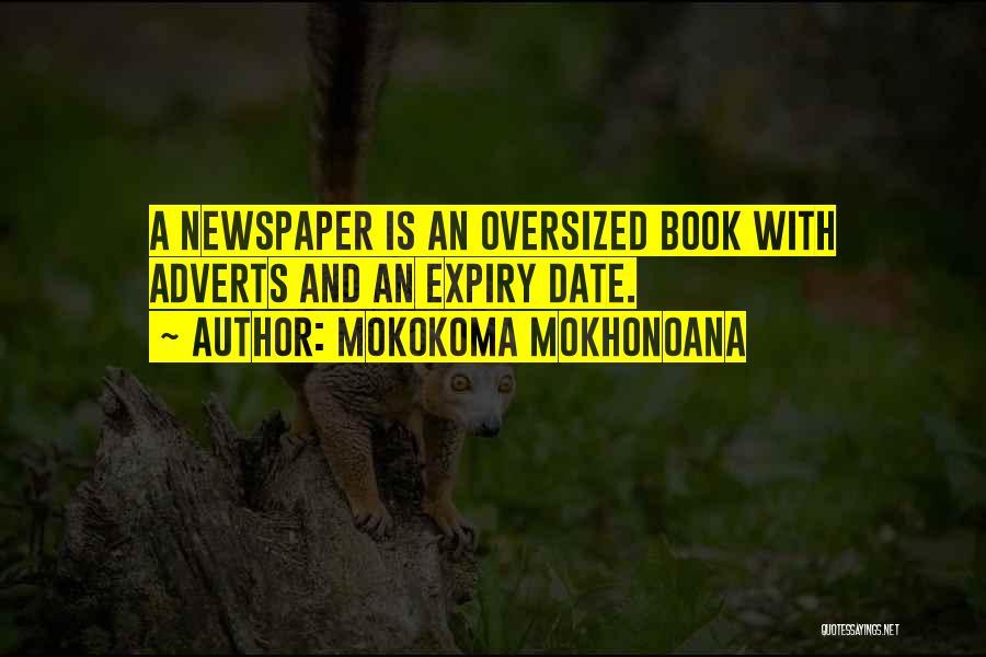 Newspaper Advertising Quotes By Mokokoma Mokhonoana