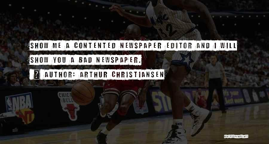 Newspaper Editor Quotes By Arthur Christiansen