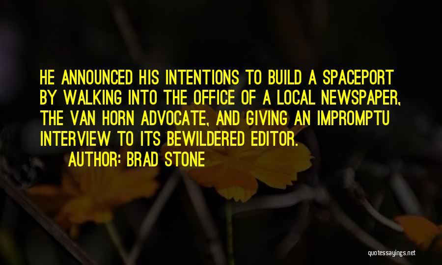 Newspaper Editor Quotes By Brad Stone