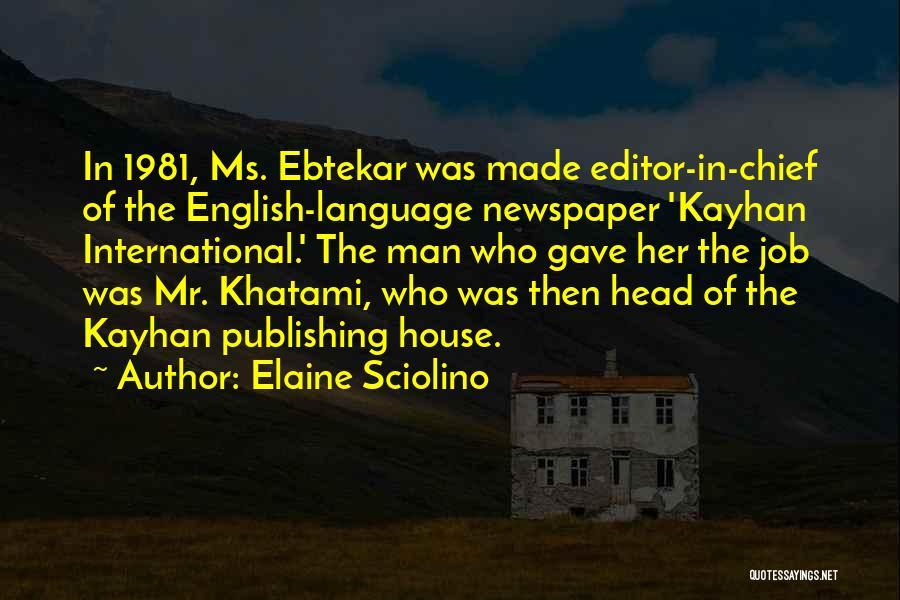 Newspaper Editor Quotes By Elaine Sciolino
