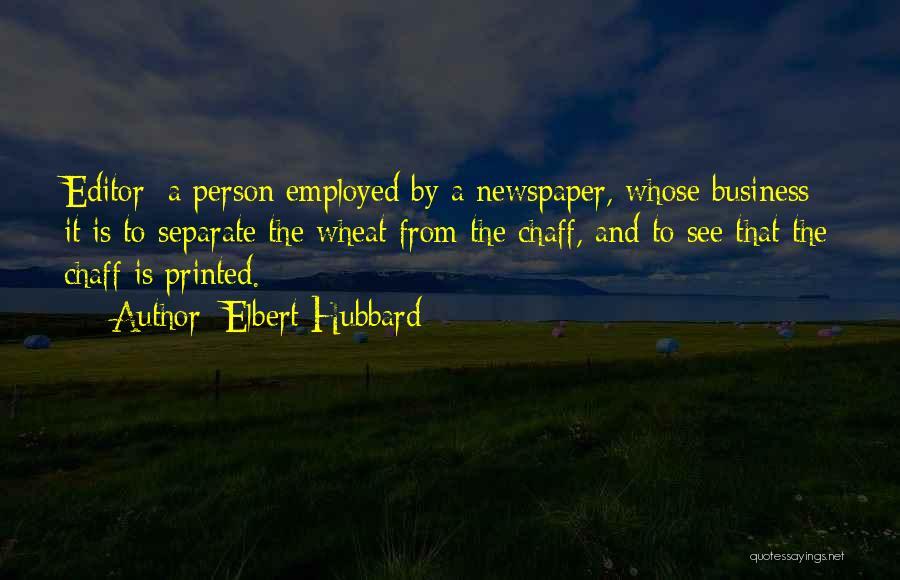 Newspaper Editor Quotes By Elbert Hubbard