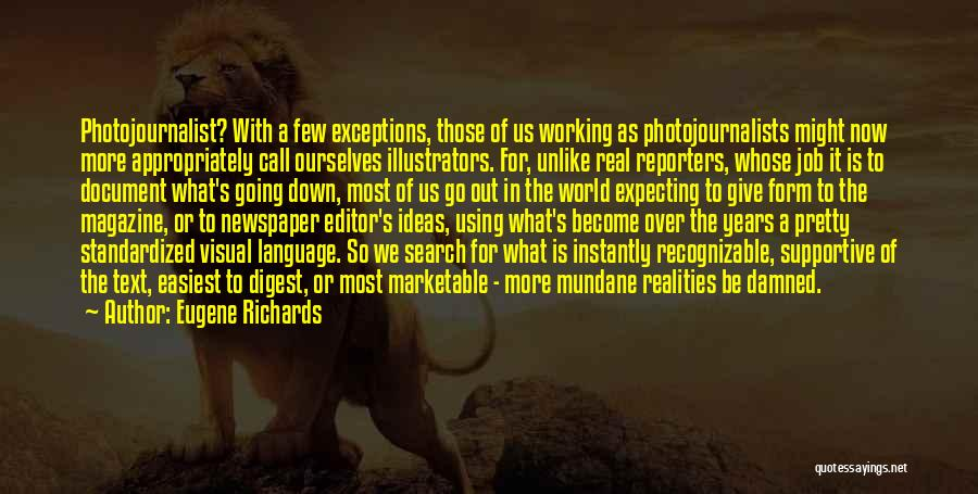 Newspaper Editor Quotes By Eugene Richards