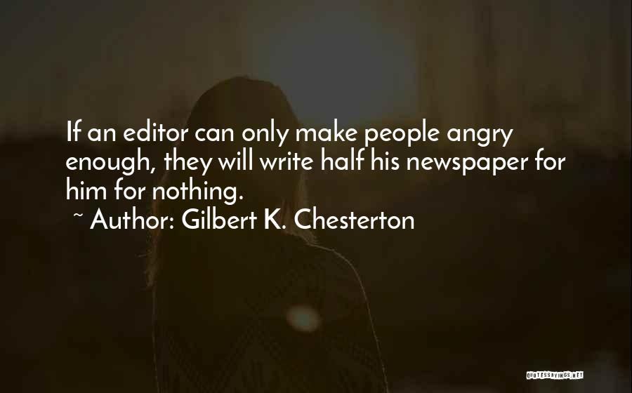 Newspaper Editor Quotes By Gilbert K. Chesterton