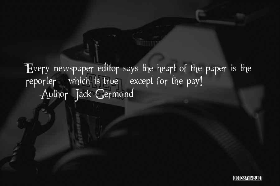 Newspaper Editor Quotes By Jack Germond