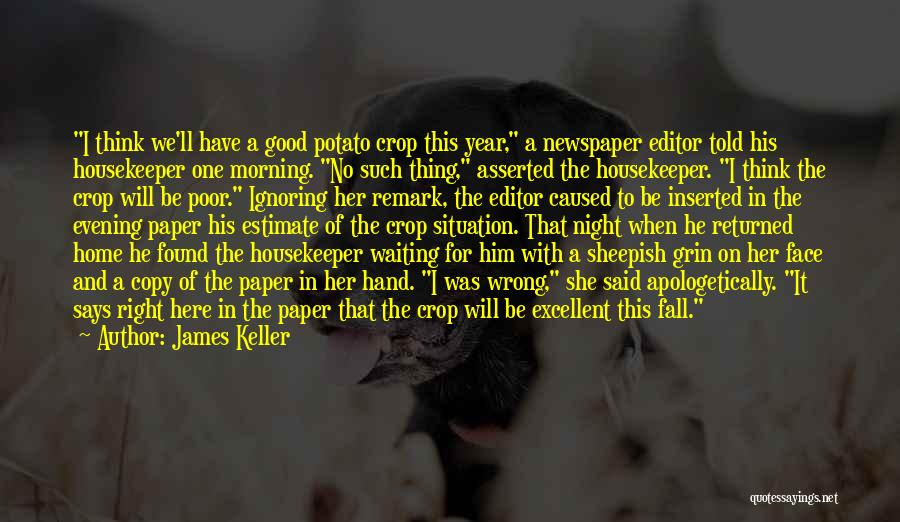 Newspaper Editor Quotes By James Keller