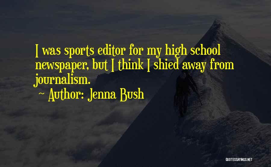 Newspaper Editor Quotes By Jenna Bush